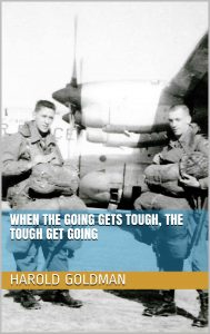 When The Going Gets Tough, The Tough Get Going by Harold Goldman